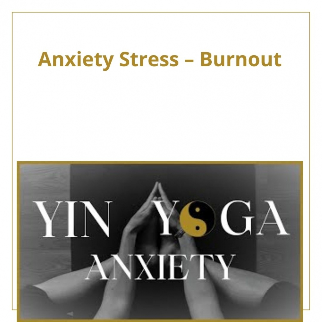 A YIN YOGA CLASS FOR ANXIETY, STRESS, BURNOUT
