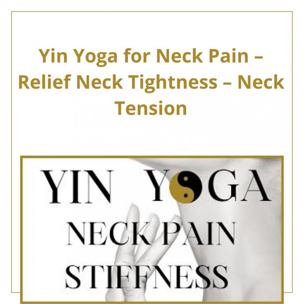 YIN YOGA CLASS FOR NECK PAIN, STIFF NECK, TIGHTNESS