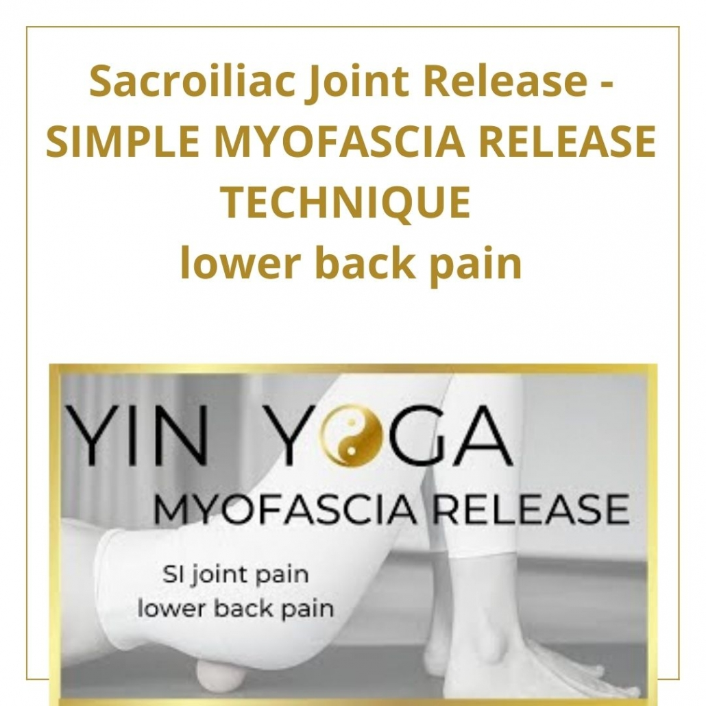 Sacroiliac Joint Release - SIMPLE MYOFASCIA RELEASE TECHNIQUE - lower back pain