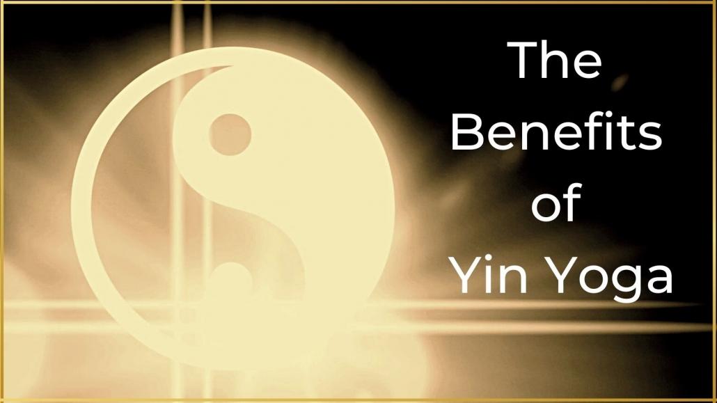 Yin Yoga the benefits